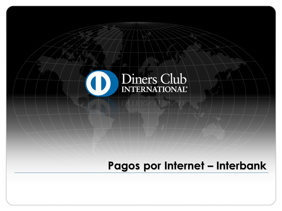© 2009 Diners Club International Ltd.- Confidential and Proprietary 2 Interbank ¡Importante.