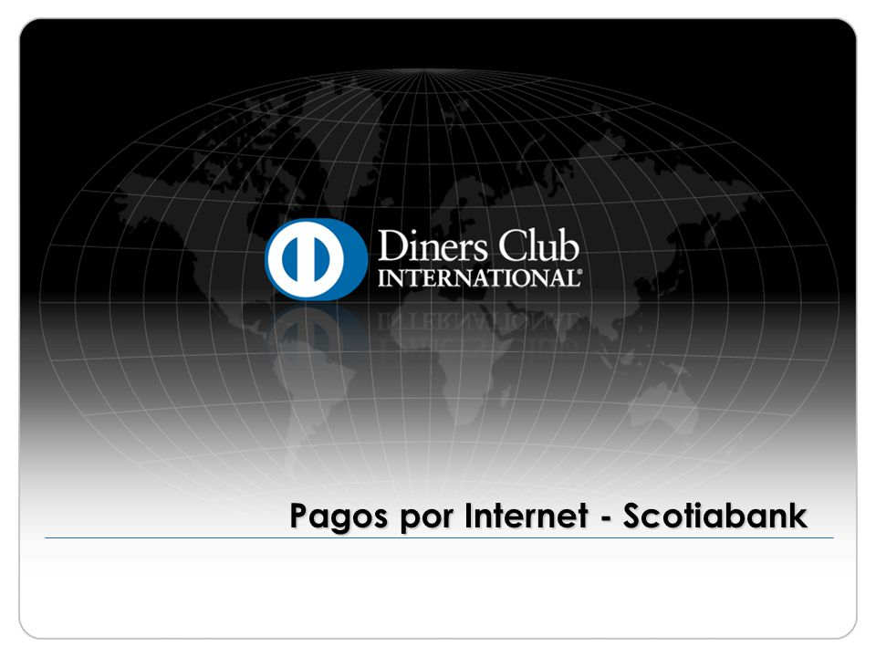 © 2009 Diners Club International Ltd.- Confidential and Proprietary 2 Scotiabank ¡Importante.