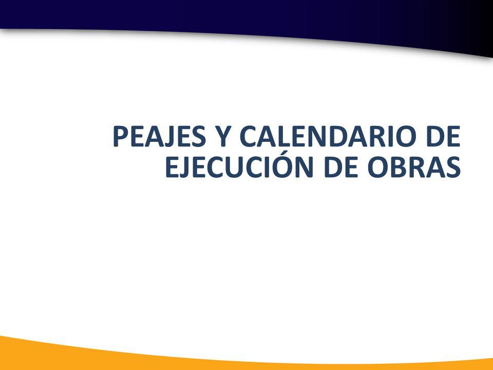 PEAJES Y CALENDARIO DE EJECUCIÓN DE OBRAS