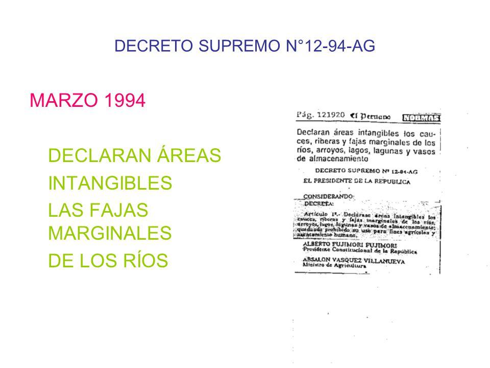 DECRETO SUPREMO N°12-94-AG MARZO 1994 DECLARAN ÁREAS INTANGIBLES LAS FAJAS MARGINALES DE LOS RÍOS