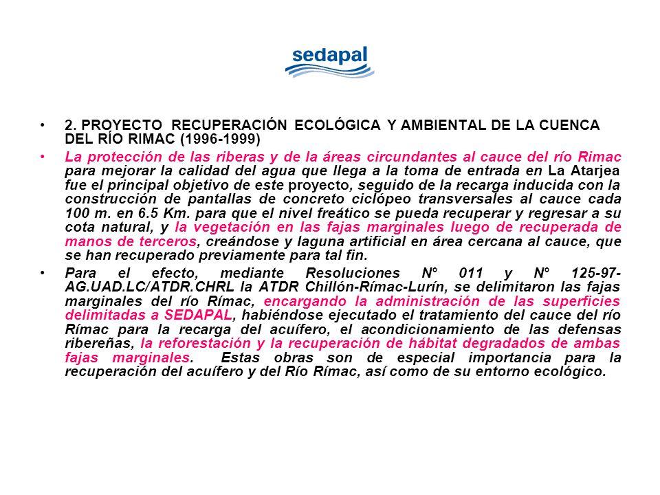 2. PROYECTO RECUPERACIÓN ECOLÓGICA Y AMBIENTAL DE LA CUENCA DEL RÍO RIMAC (1996-1999) La protección de las riberas y de la áreas circundantes al cauce