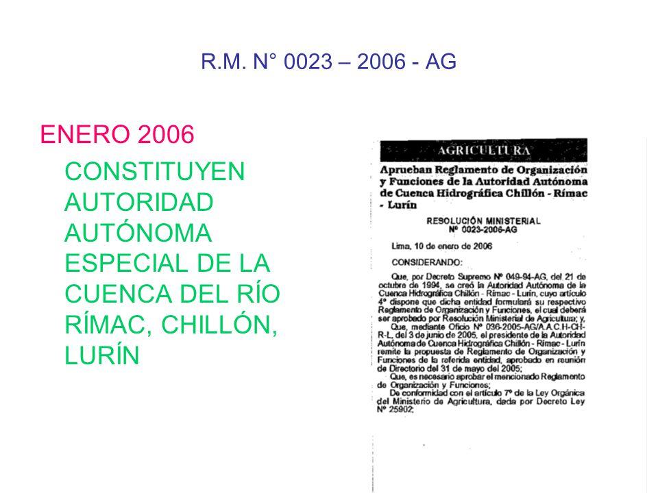 R.M. N° 0023 – 2006 - AG ENERO 2006 CONSTITUYEN AUTORIDAD AUTÓNOMA ESPECIAL DE LA CUENCA DEL RÍO RÍMAC, CHILLÓN, LURÍN
