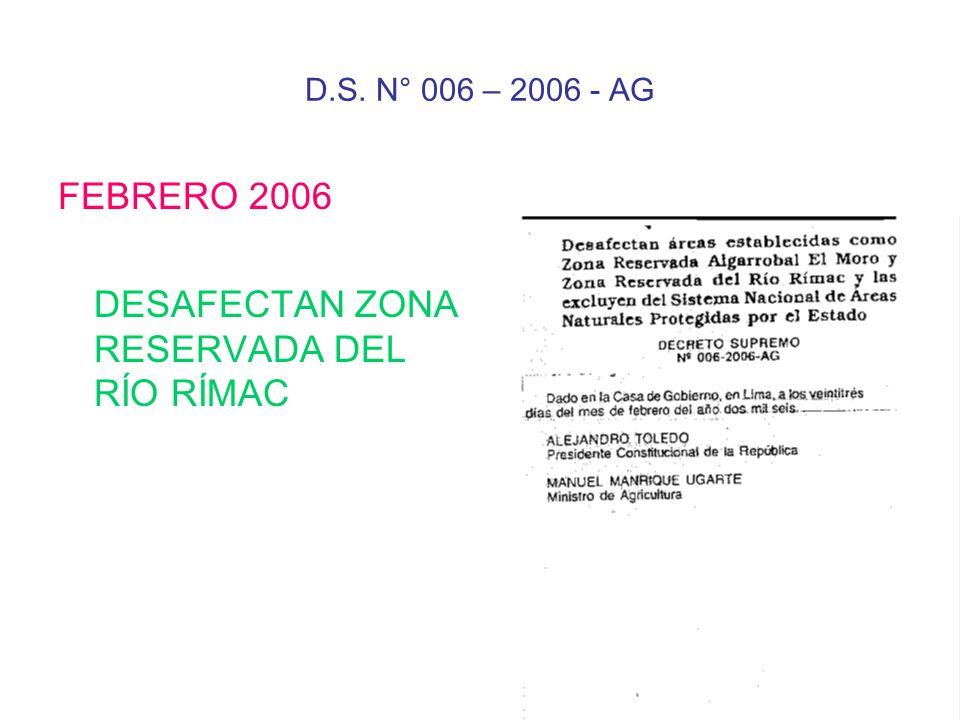 D.S. N° 006 – 2006 - AG FEBRERO 2006 DESAFECTAN ZONA RESERVADA DEL RÍO RÍMAC