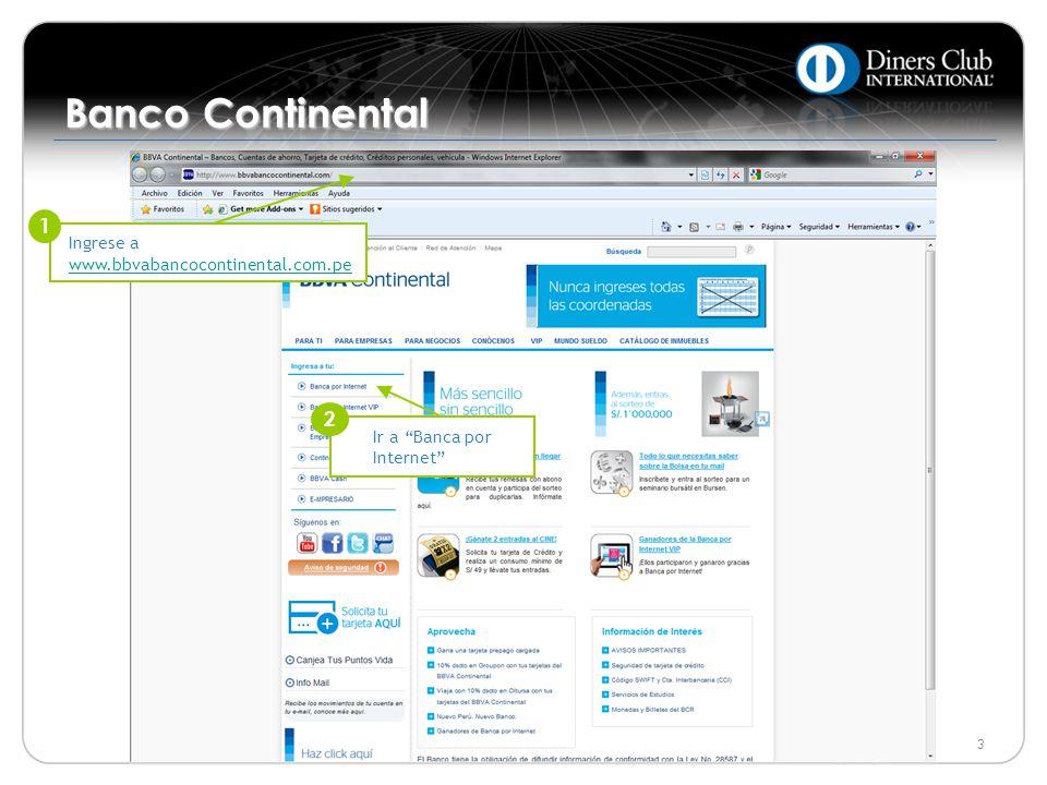 © 2009 Diners Club International Ltd. - Confidential and Proprietary 3 (1)Puede generar ambas claves desde la página web del banco en: Banca por Inter