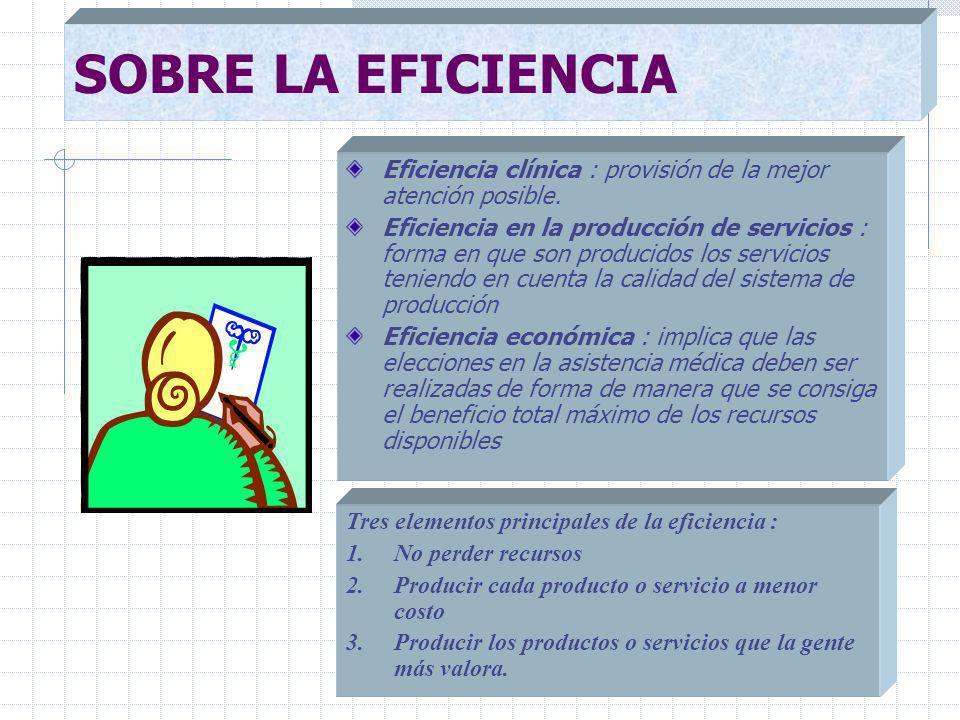 Eficiencia clínica : provisión de la mejor atención posible.