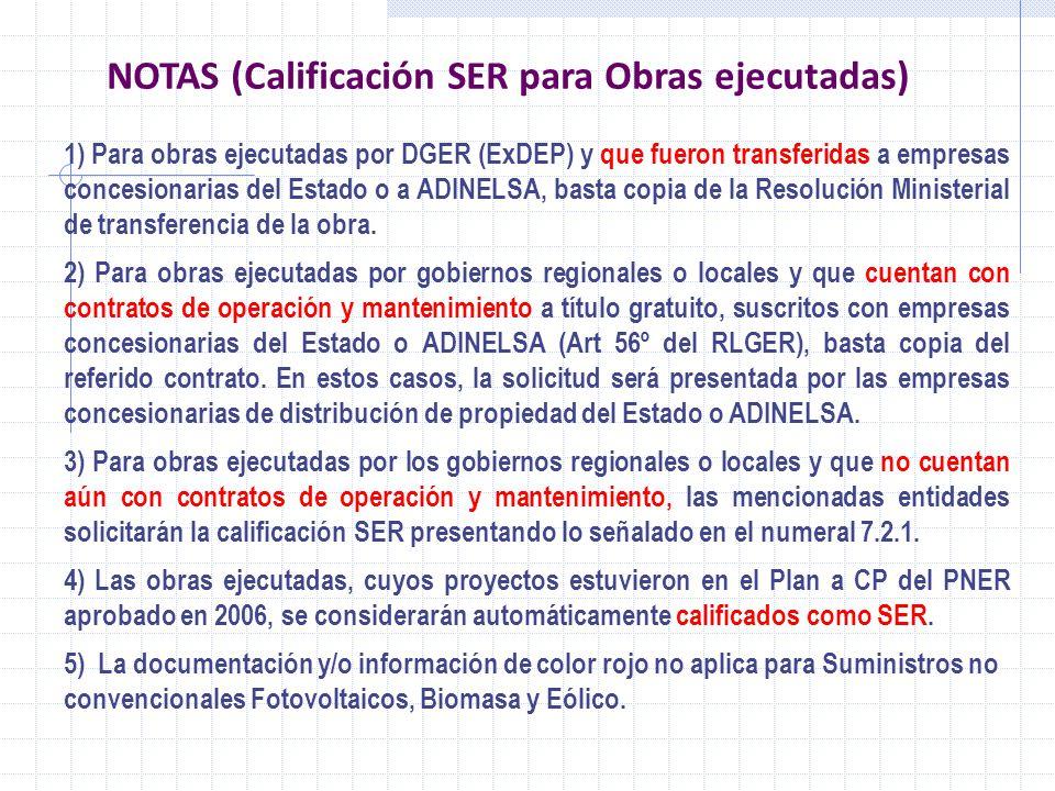 1) Para obras ejecutadas por DGER (ExDEP) y que fueron transferidas a empresas concesionarias del Estado o a ADINELSA, basta copia de la Resolución Mi