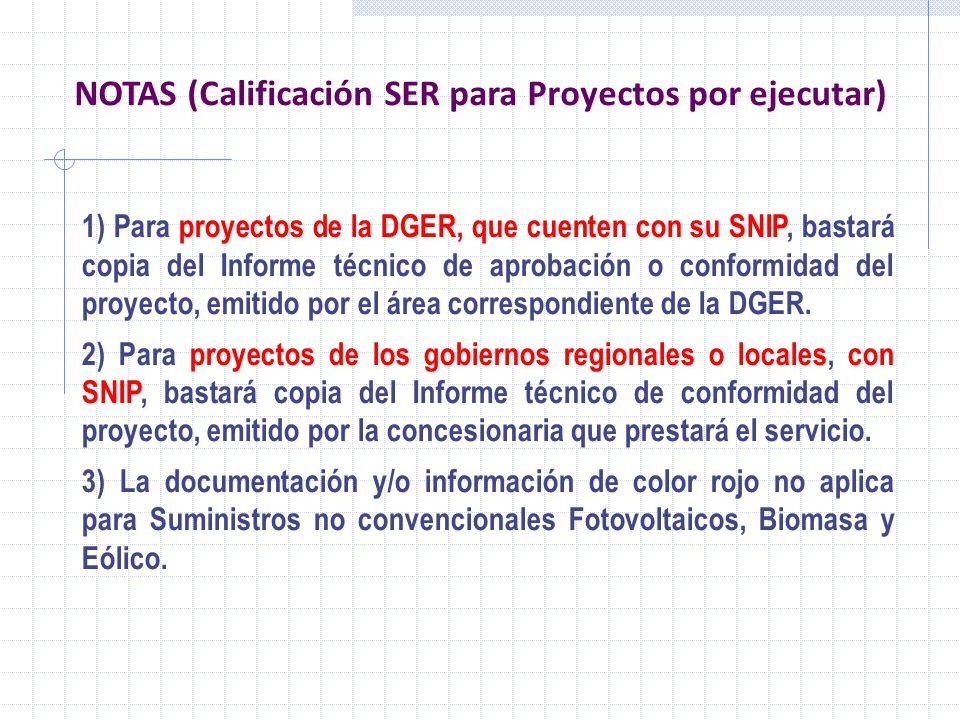 1) Para proyectos de la DGER, que cuenten con su SNIP, bastará copia del Informe técnico de aprobación o conformidad del proyecto, emitido por el área