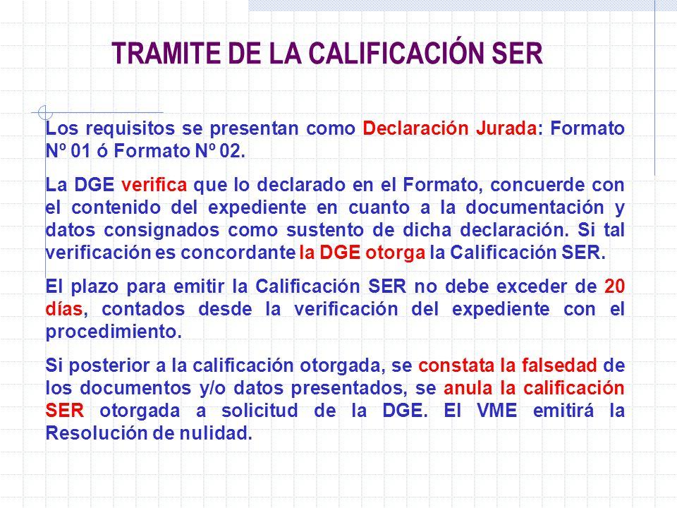 Los requisitos se presentan como Declaración Jurada: Formato Nº 01 ó Formato Nº 02. La DGE verifica que lo declarado en el Formato, concuerde con el c