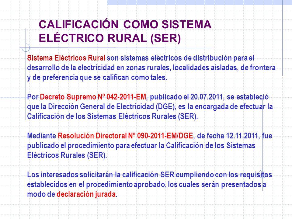 CALIFICACIÓN COMO SISTEMA ELÉCTRICO RURAL (SER) Sistema Eléctricos Rural son sistemas eléctricos de distribución para el desarrollo de la electricidad