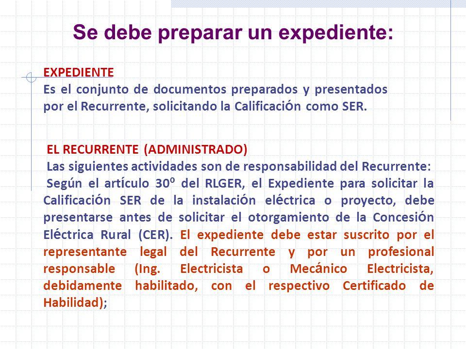 Se debe preparar un expediente: EXPEDIENTE Es el conjunto de documentos preparados y presentados por el Recurrente, solicitando la Calificaci ó n como