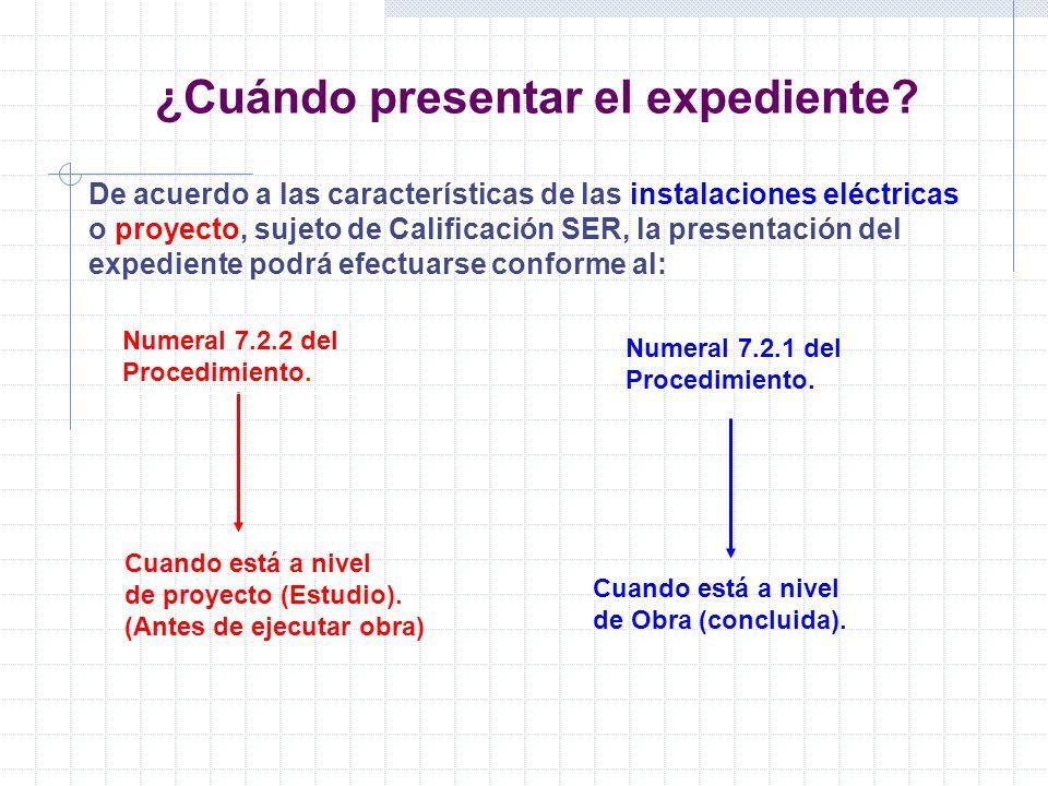 ¿Cuándo presentar el expediente? Cuando está a nivel de proyecto (Estudio). (Antes de ejecutar obra) Cuando está a nivel de Obra (concluida). De acuer