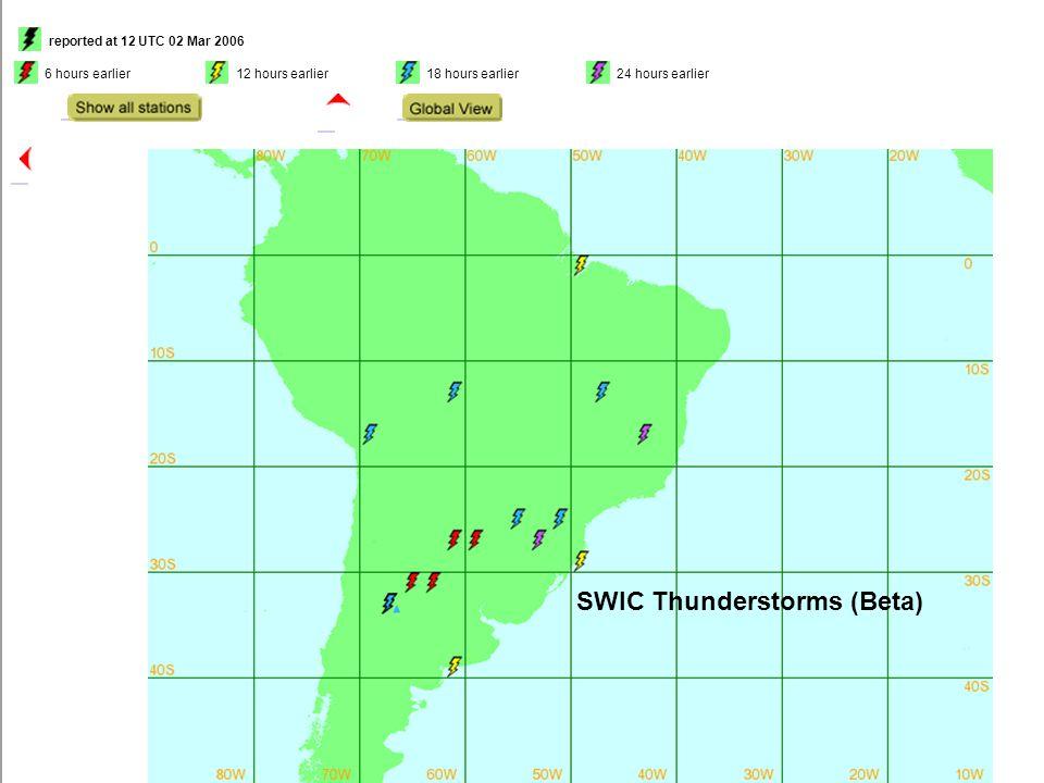 Thunderstorms (Beta version) reported at 12 UTC 02 Mar 2006 6 hours earlier 12 hours earlier 18 hours earlier 24 hours earlier SWIC Thunderstorms (Bet