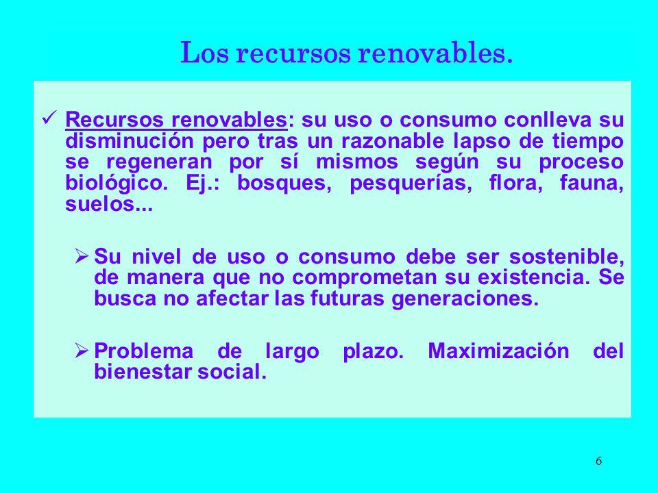 Recursos renovables: su uso o consumo conlleva su disminución pero tras un razonable lapso de tiempo se regeneran por sí mismos según su proceso bioló