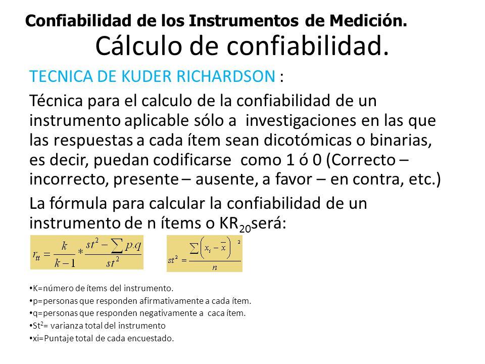 Confiabilidad de los Instrumentos de Medición. Cálculo de confiabilidad. TECNICA DE KUDER RICHARDSON : Técnica para el calculo de la confiabilidad de