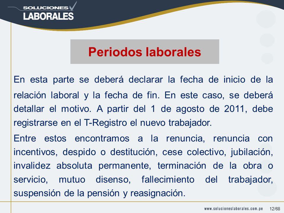 En esta parte se deberá declarar la fecha de inicio de la relación laboral y la fecha de fin.