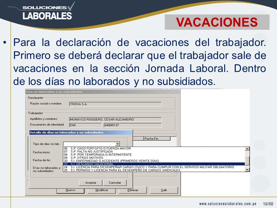 Para la declaración de vacaciones del trabajador.