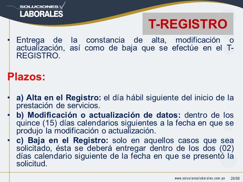Entrega de la constancia de alta, modificación o actualización, así como de baja que se efectúe en el T- REGISTRO.