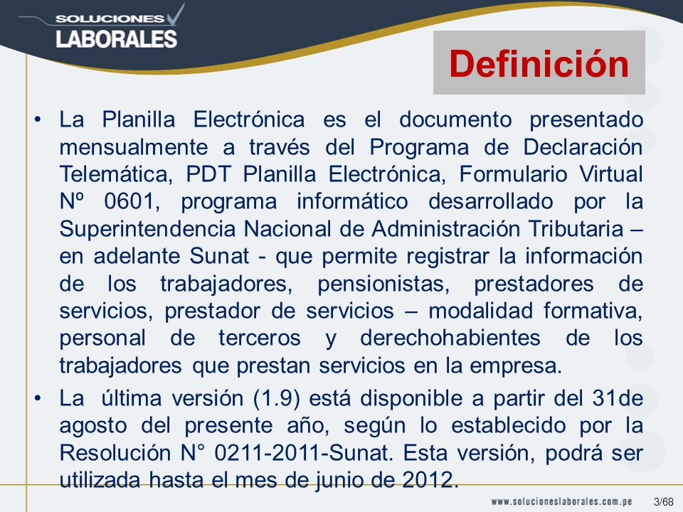 En general, el contenido de la información a ser declarada en la Planilla Electrónica.