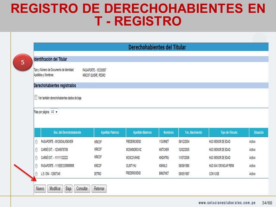 5 5 REGISTRO DE DERECHOHABIENTES EN T - REGISTRO 34/68