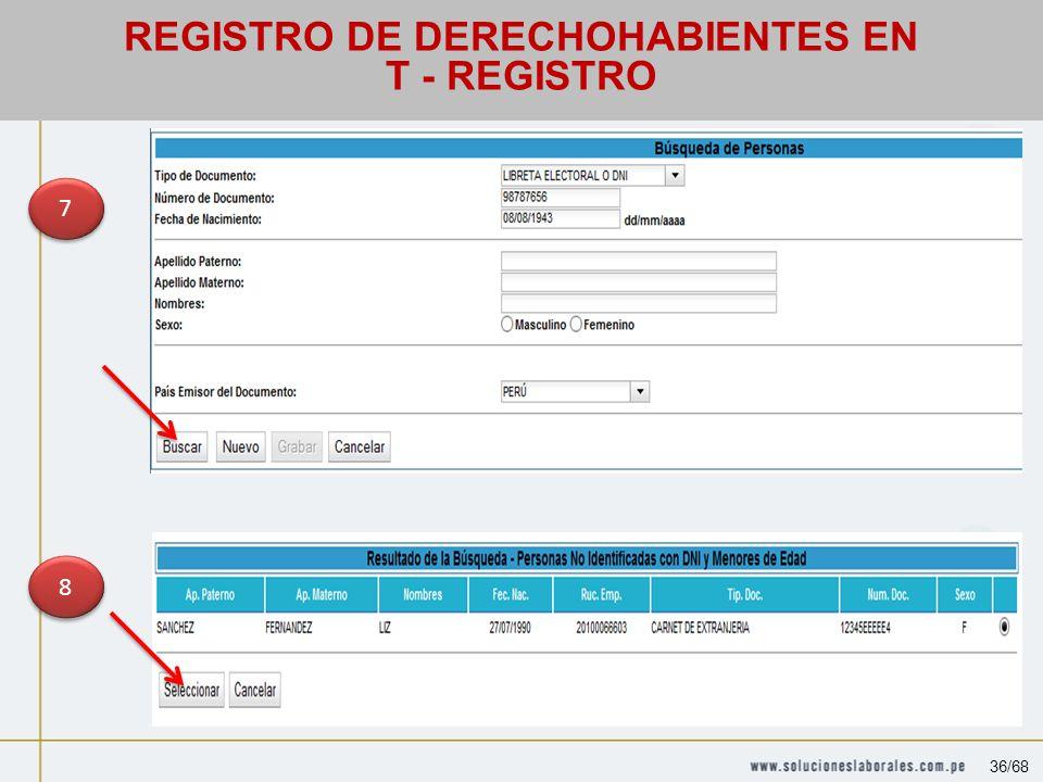 7 7 8 8 REGISTRO DE DERECHOHABIENTES EN T - REGISTRO 36/68
