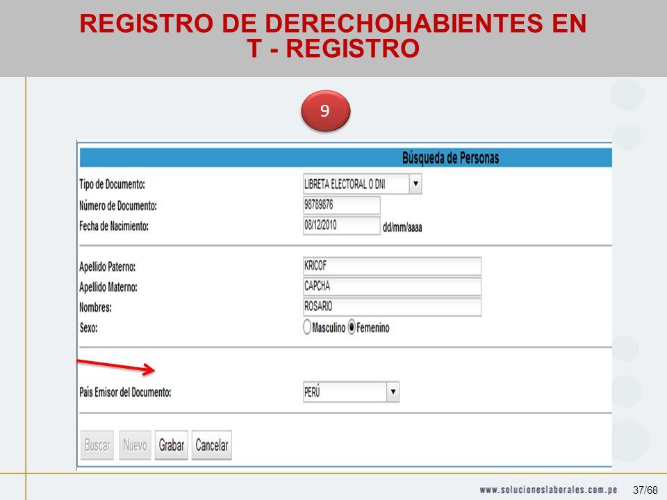 9 9 REGISTRO DE DERECHOHABIENTES EN T - REGISTRO 37/68