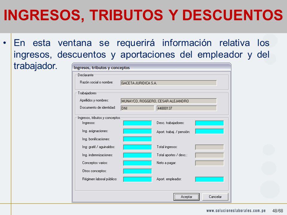 En esta ventana se requerirá información relativa los ingresos, descuentos y aportaciones del empleador y del trabajador.