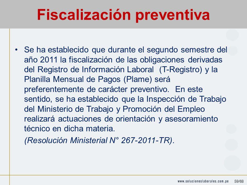 Se ha establecido que durante el segundo semestre del año 2011 la fiscalización de las obligaciones derivadas del Registro de Información Laboral (T-Registro) y la Planilla Mensual de Pagos (Plame) será preferentemente de carácter preventivo.
