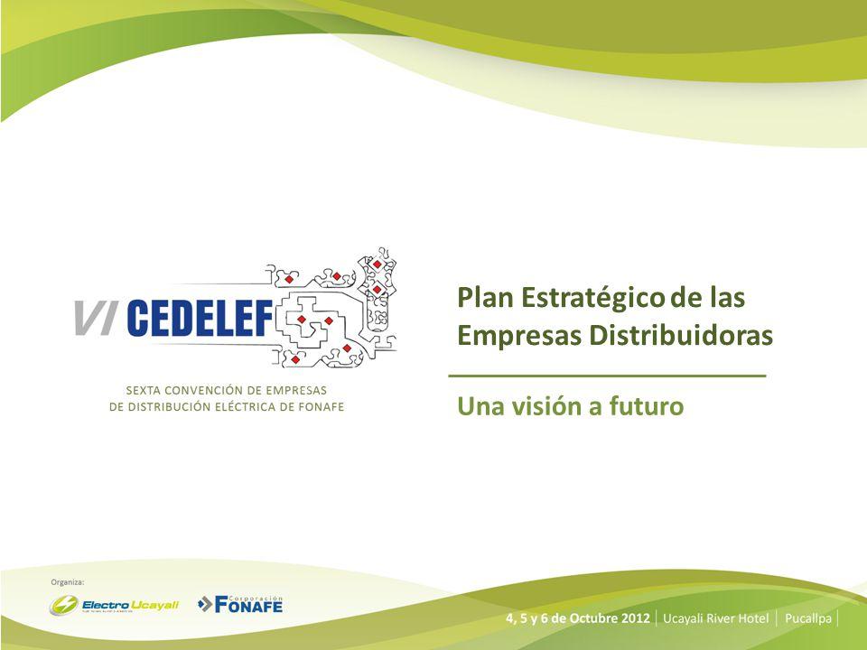 Plan Estratégico de las Empresas Distribuidoras Una visión a futuro