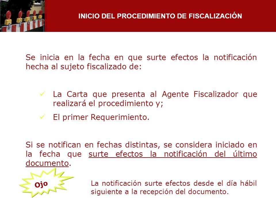 INICIO DEL PROCEDIMIENTO DE FISCALIZACIÓN Se inicia en la fecha en que surte efectos la notificación hecha al sujeto fiscalizado de: La Carta que pres
