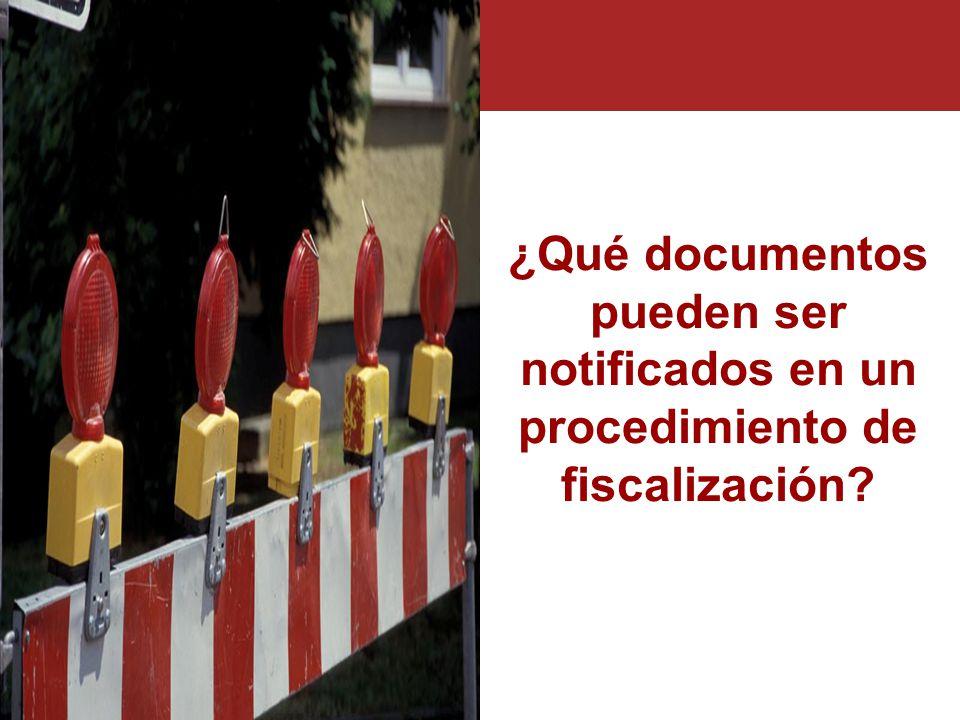 ¿Qué documentos pueden ser notificados en un procedimiento de fiscalización?