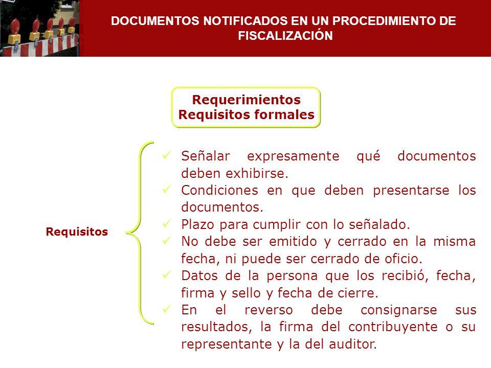 DOCUMENTOS NOTIFICADOS EN UN PROCEDIMIENTO DE FISCALIZACIÓN Señalar expresamente qué documentos deben exhibirse. Condiciones en que deben presentarse
