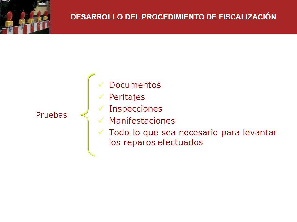 Documentos Peritajes Inspecciones Manifestaciones Todo lo que sea necesario para levantar los reparos efectuados DESARROLLO DEL PROCEDIMIENTO DE FISCA
