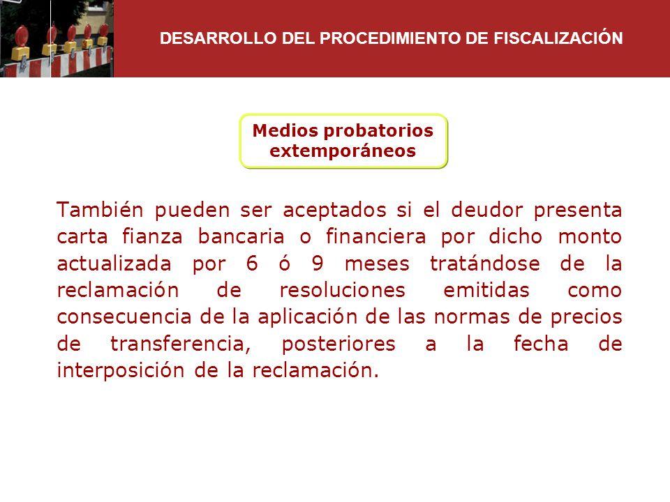 Medios probatorios extemporáneos También pueden ser aceptados si el deudor presenta carta fianza bancaria o financiera por dicho monto actualizada por