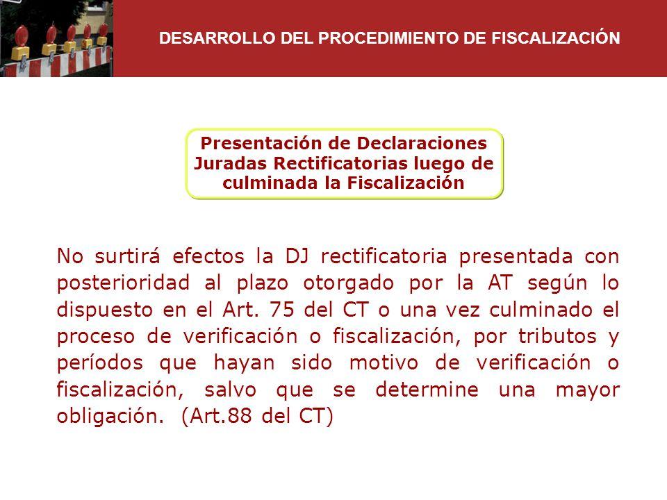 Presentación de Declaraciones Juradas Rectificatorias luego de culminada la Fiscalización No surtirá efectos la DJ rectificatoria presentada con poste