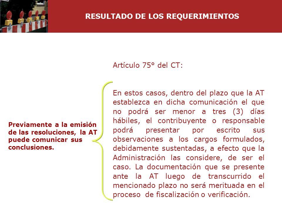 Artículo 75° del CT: En estos casos, dentro del plazo que la AT establezca en dicha comunicación el que no podrá ser menor a tres (3) días hábiles, el
