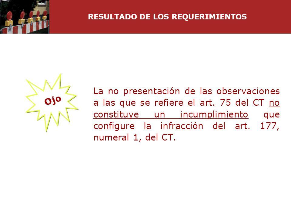 La no presentación de las observaciones a las que se refiere el art. 75 del CT no constituye un incumplimiento que configure la infracción del art. 17