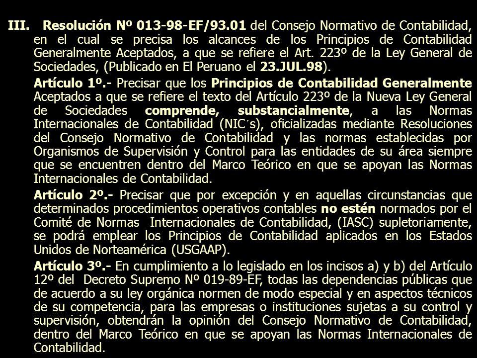 III. Resolución Nº 013-98-EF/93.01 del Consejo Normativo de Contabilidad, en el cual se precisa los alcances de los Principios de Contabilidad General