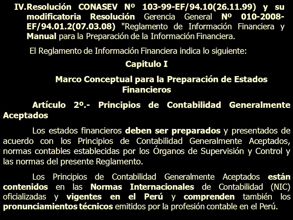IV.Resolución CONASEV Nº 103-99-EF/94.10(26.11.99) y su modificatoria Resolución Gerencia General Nº 010-2008- EF/94.01.2(07.03.08)
