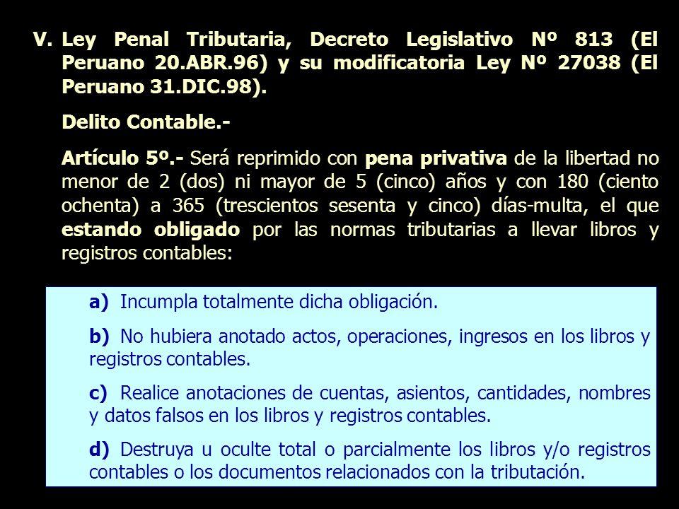 V.Ley Penal Tributaria, Decreto Legislativo Nº 813 (El Peruano 20.ABR.96) y su modificatoria Ley Nº 27038 (El Peruano 31.DIC.98). Delito Contable.- Ar