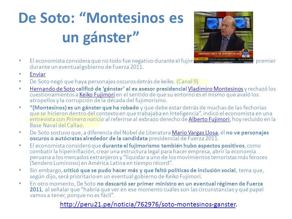 De Soto: Montesinos es un gánster El economista considera que no todo fue negativo durante el fujimorismo y no descartó ser premier durante un eventua