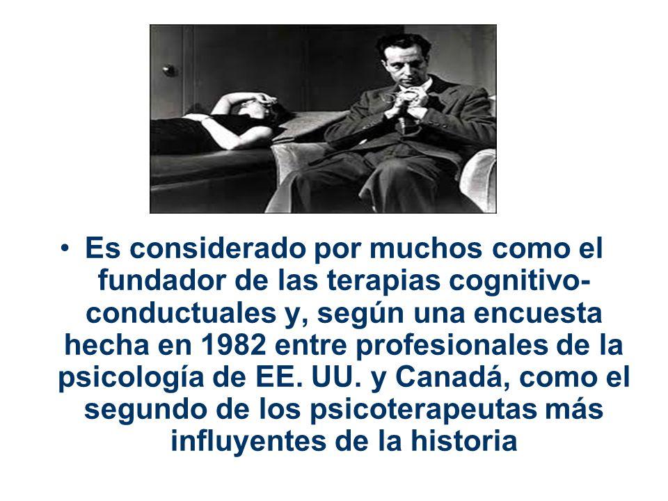Es considerado por muchos como el fundador de las terapias cognitivo- conductuales y, según una encuesta hecha en 1982 entre profesionales de la psico