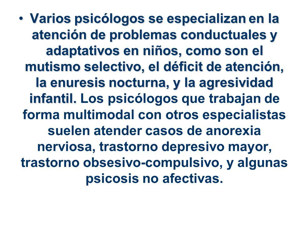 Varios psicólogos se especializan en la atención de problemas conductuales y adaptativos en niños, como son el mutismo selectivo, el déficit de atenci