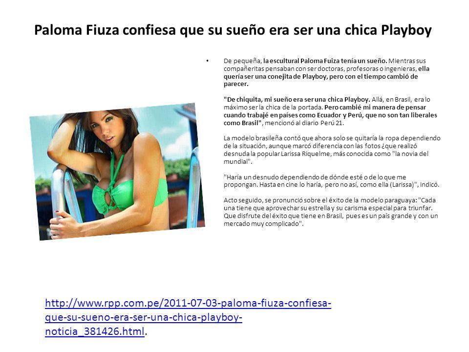 Paloma Fiuza confiesa que su sueño era ser una chica Playboy De pequeña, la escultural Paloma Fuiza tenía un sueño. Mientras sus compañeritas pensaban