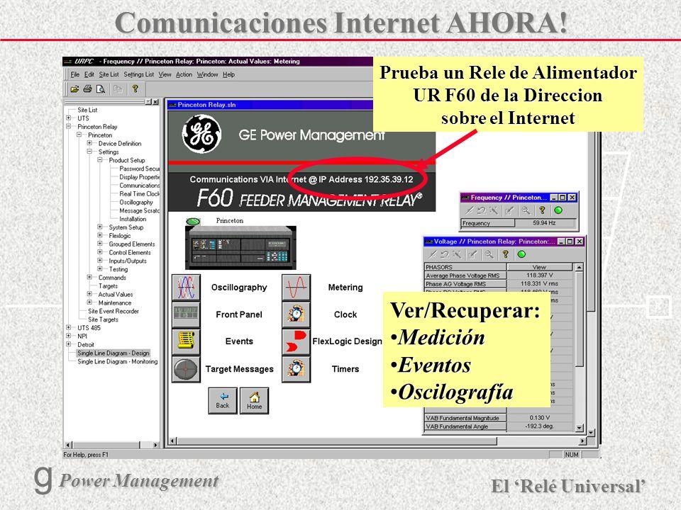 X R Ø X R El Relé Universal Power Management g Power Management 27 Internet UR + UCA + Internet = Nuevas Posibilidades Monitoreo y diagnóstico a remot