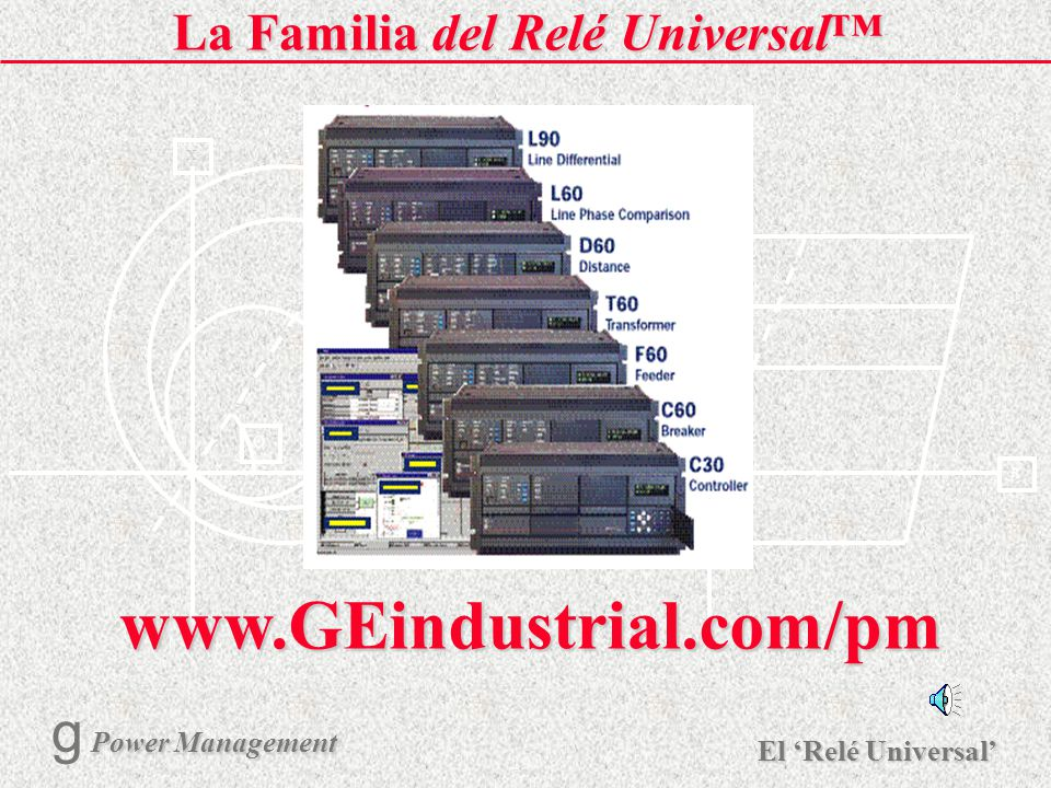 X R Ø X R El Relé Universal Power Management g Power Management 28 Comunicaciones Internet AHORA! Prueba un Rele de Alimentador UR F60 de la Direccion