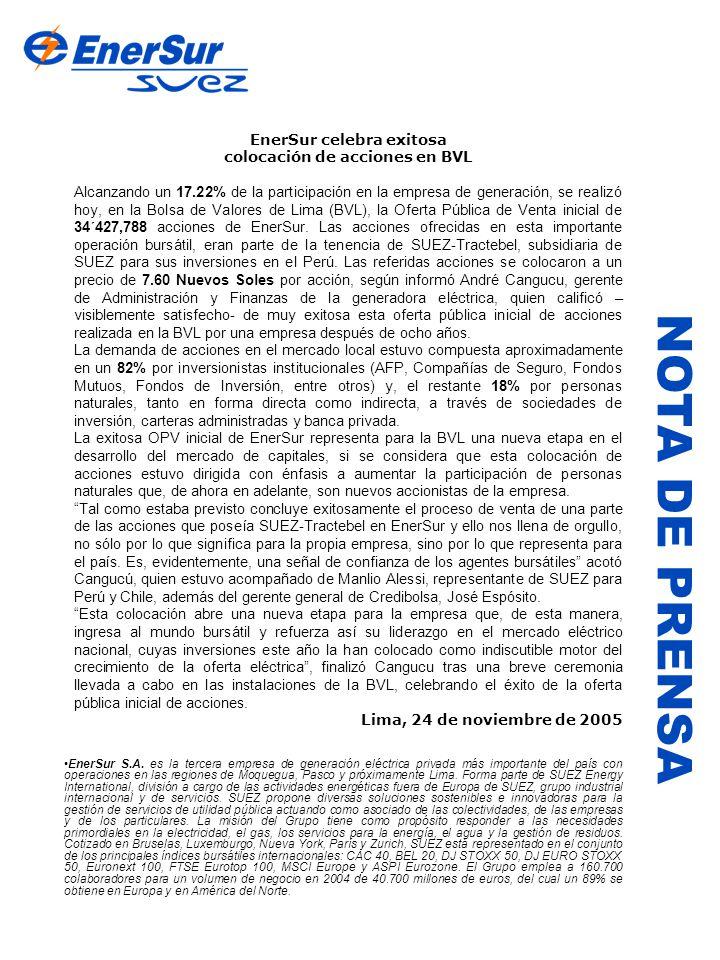 NOTA DE PRENSA EnerSur celebra exitosa colocación de acciones en BVL Alcanzando un 17.22% de la participación en la empresa de generación, se realizó