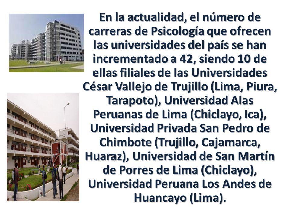 En la actualidad, el número de carreras de Psicología que ofrecen las universidades del país se han incrementado a 42, siendo 10 de ellas filiales de