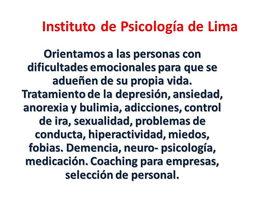 Instituto de Psicología de Lima Orientamos a las personas con dificultades emocionales para que se adueñen de su propia vida. Tratamiento de la depres