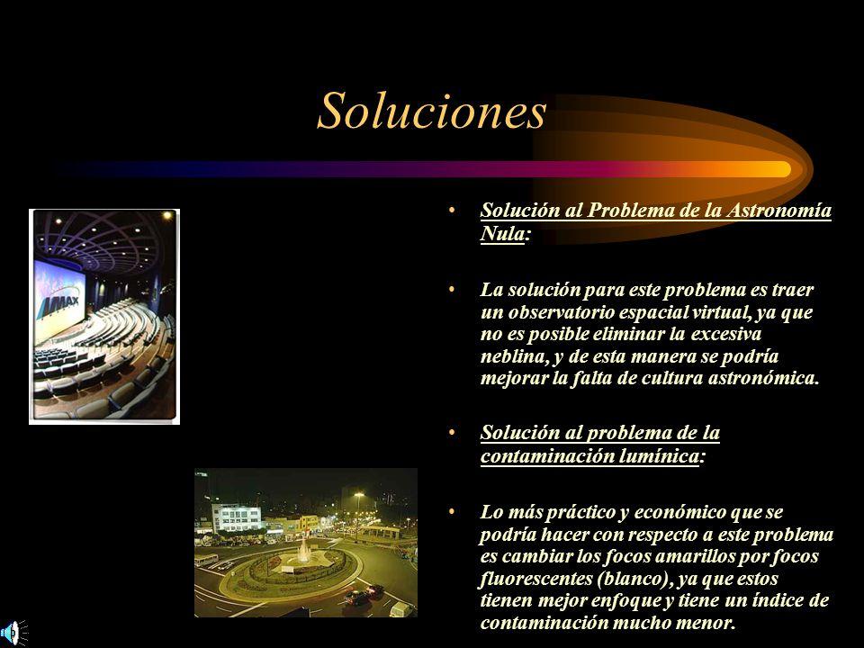 Soluciones Solución al Problema de la Astronomía Nula: La solución para este problema es traer un observatorio espacial virtual, ya que no es posible