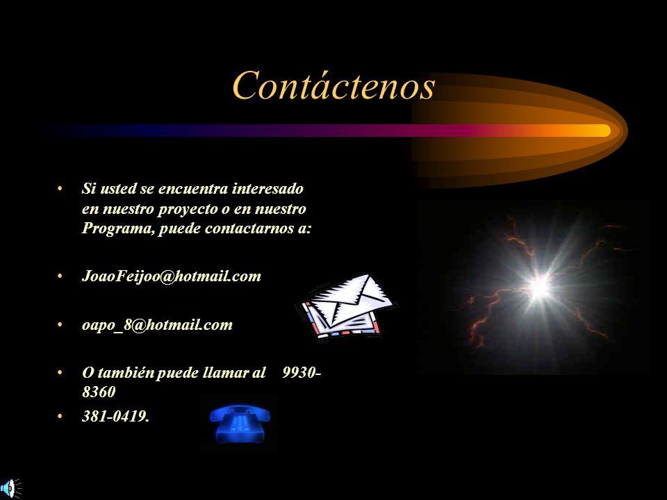 Contáctenos Si usted se encuentra interesado en nuestro proyecto o en nuestro Programa, puede contactarnos a: JoaoFeijoo@hotmail.com oapo_8@hotmail.co